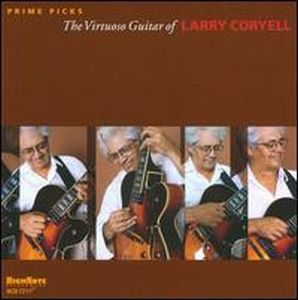 Larry Coryell - Prime Picks: The Virtuoso Guitar Of Larry Coryell CD (album) cover