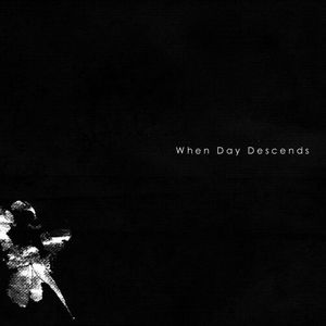 When Day Descends - When Day Descends CD (album) cover