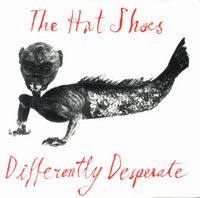 The Hat Shoes - Differently Desperate CD (album) cover
