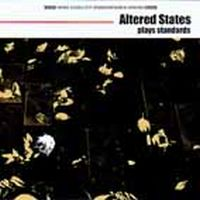 Altered States - Plays Standards CD (album) cover