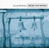 Dead Can Dance - Toward The Within DVD (album) cover