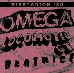 Locomotiv Gt - Beatrice - Locomotiv Gt - Omega: Kisstadion '80 CD (album) cover