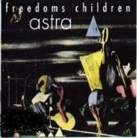 Freedom's Children - Astra CD (album) cover