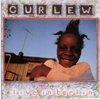 Curlew - Live In Berlin CD (album) cover