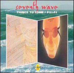 Seventh Wave - Things To Come / Psi-fi CD (album) cover