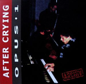 After Crying - Opus 1 CD (album) cover