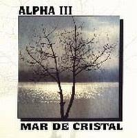 Alpha Iii - Mar De Cristal CD (album) cover