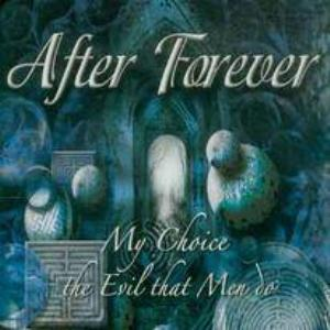 After Forever - My Choice / The Evil That Men Do CD (album) cover