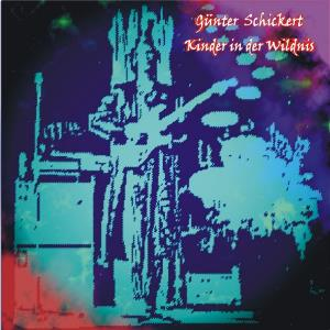 Gunter Schickert - Kinder In Der Wildnis CD (album) cover