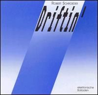 Robert Schroeder - Driftin' CD (album) cover
