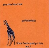 GIRAFFES? GIRAFFES! - Superbass!!!! (Black Death Greatest Hits Vol. 1) CD album cover