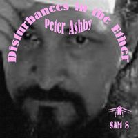 Peter Ashby - Disturbances In The Ether CD (album) cover