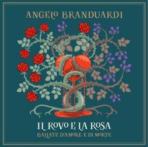 Angelo Branduardi - Il Rovo E La Rosa CD (album) cover