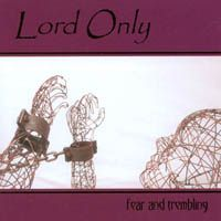 Lord Only - Fear And Trembling CD (album) cover