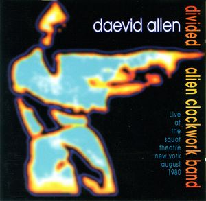 Daevid Allen - Divided Alien Clockwork Band CD (album) cover