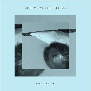 Mushy - My Life So Far CD (album) cover