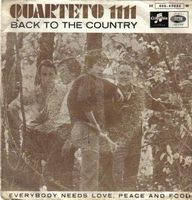 Quarteto 1111 - Back To The Country/Everybody Needs Love, Peace And Food CD (album) cover