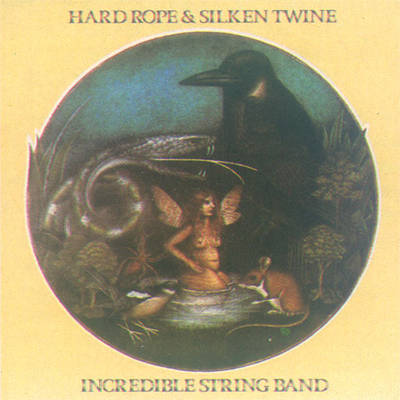 The Incredible String Band - Hard Rope And Silken Twine CD (album) cover