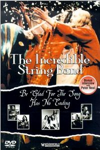 The Incredible String Band Be Glad For The Song Has No Ending CD album cover