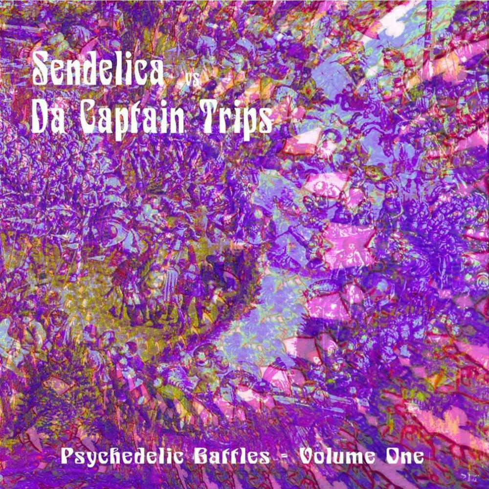 Sendelica - Psychedelic Battles Volume One (with Da Captain Trips) CD (album) cover