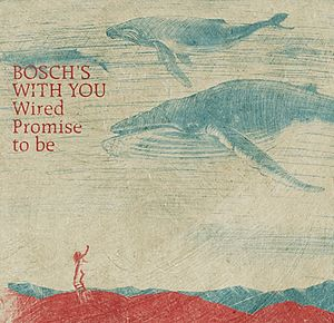 Bosch's With You - Wired Promise To Be CD (album) cover
