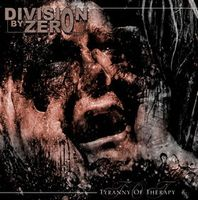 Division By Zero - Tyranny Of Therapy CD (album) cover