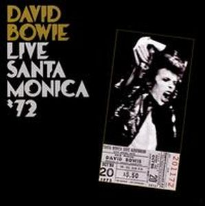 David Bowie - Live In Santa Monica'72 CD (album) cover