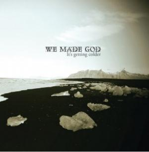We Made God - It's Getting Colder CD (album) cover