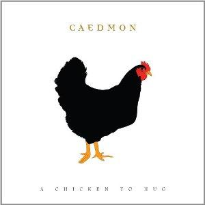 Caedmon - A Chicken To Hug CD (album) cover