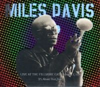 Miles Davis - It's About That Time: Live At The Fillmore East, March 7, 1970 CD (album) cover
