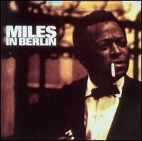 Miles Davis - Miles In Berlin CD (album) cover