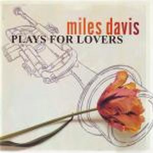 Miles Davis - Plays For Lovers CD (album) cover