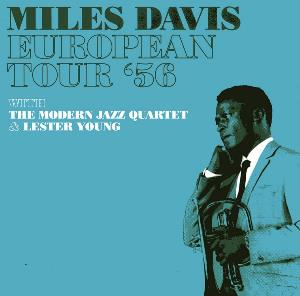 Miles Davis - European Tour '56 (with The Modern Jazz Quartet And Lester Young) CD (album) cover