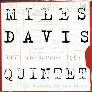 Miles Davis - Miles Davis Quintet - Live In Europe 1967: The Bootleg Series Vol. I CD (album) cover