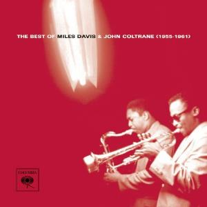 Miles Davis - The Best Of Miles Davis & John Coltrane (1955-1961) CD (album) cover