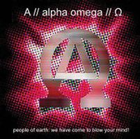 Alpha Omega - People Of Earth, We Have Come To Blow Your Mind CD (album) cover