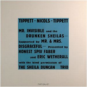 Keith Tippett Group - Mr. Invisible And The Drunken Sheilas (tippett/nicols/tippett) CD (album) cover