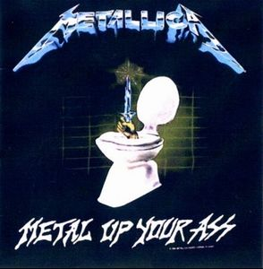 Metallica - Metal Up Your Ass Demo CD (album) cover