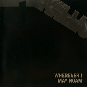Metallica - Wherever I May Roam CD (album) cover
