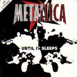 Metallica - Until It Sleeps CD (album) cover
