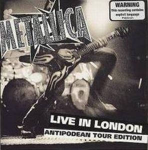 Metallica - Live In London - Antipodean Tour Edition CD (album) cover