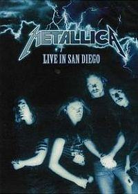 Metallica - Live In San Diego DVD (album) cover