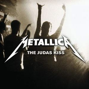 Metallica - The Judas Kiss CD (album) cover