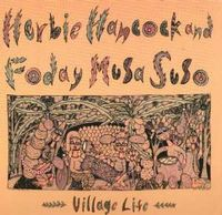 Herbie Hancock - Village Life [with Foday Musa Suso] CD (album) cover