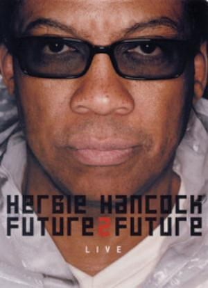 Herbie Hancock - Future2future Live DVD (album) cover