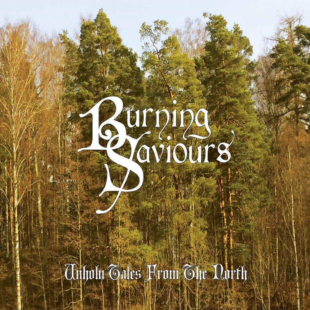Burning Saviours - Unholy Tales From The North CD (album) cover