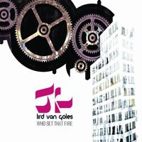 Lird Van Goles - Who Set That Fire CD (album) cover
