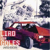Lird Van Goles - United Kerosine CD (album) cover