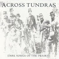 Across Tundras - Dark Songs Of The Prairie CD (album) cover