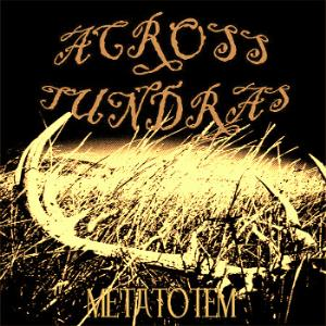 Across Tundras - Metatotem CD (album) cover